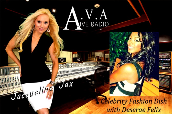 Celebrity Fashion Dish with Deserae on A.V.A Live Radio