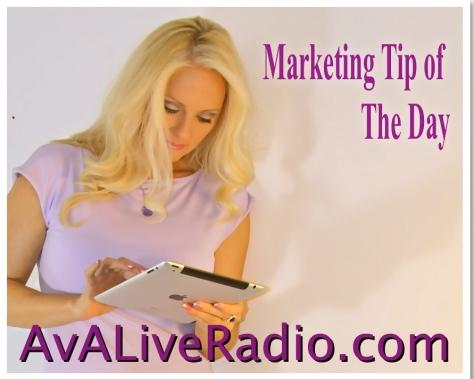 Marketing Tip of the day AvA Live Radio